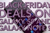 Best Black Friday 2018 Deals on Galaxy S9, Galaxy S9+, and Galaxy Note 9