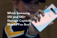 Which Galaxy S10 or S10+ Storage Capacity Should You Buy – 128GB, 512GB or 1TB?