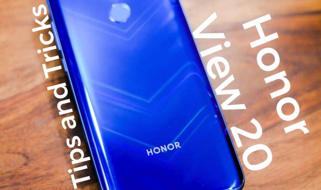 Honor View 20 Tips Tricks