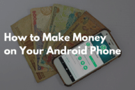 How to Make Money on Your Android Phone