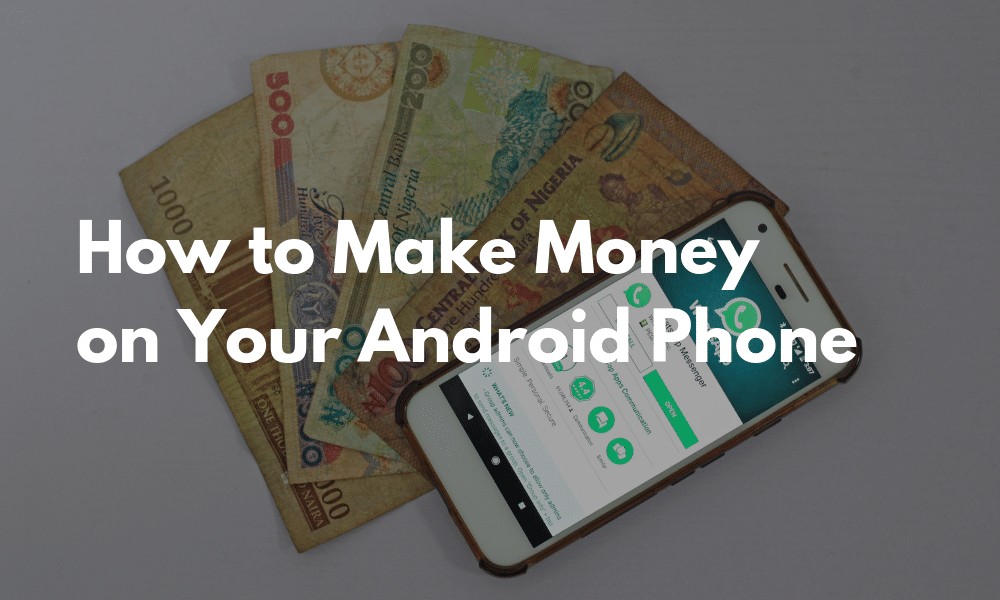 How to Make Money on Android Phone