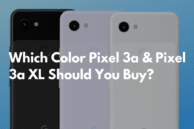Which Color Pixel 3a or Pixel 3a XL Should You Buy — Clearly White, Just Black or Purple-ish?