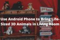 How to Use Android Phone to Bring Life-Sized 3D Animals in Your Living Room