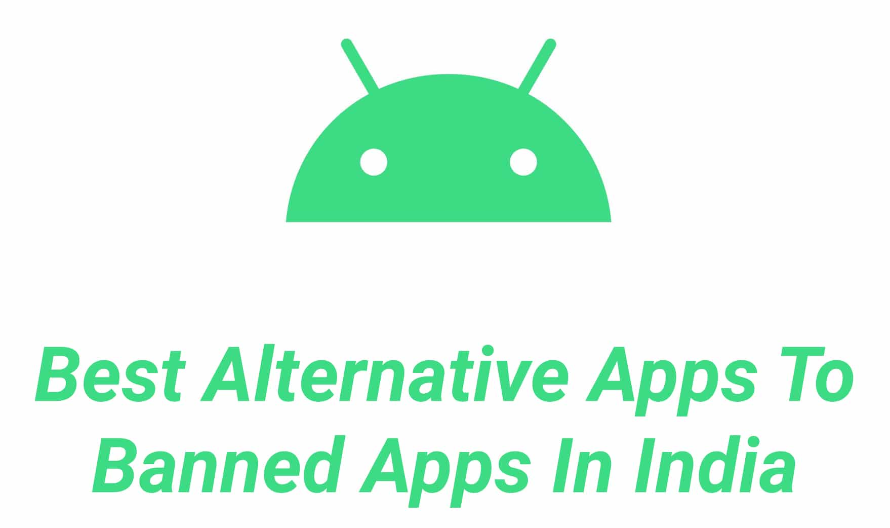 Best Alternative Apps To Banned Apps In India